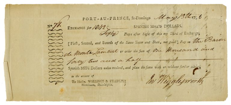 [PARTIALLY-PRINTED BILL OF EXCHANGE FOR SUPPLIES, SIGNED BY BARON DE MONTALEMBERT, COMMANDER OF THE GRENADIERS BRITANIQUES & JOHN WIGGLESWORTH, AGENT TO THE COMMANDER OF THE 1796 BRITISH OCCUPATION FORCE IN HAITI]. Haiti, Jean-Charles Montalembert, John, baron de.: Wigglesworth.