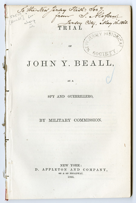 TRIAL OF JOHN Y. BEALL, AS A SPY AND GUERRILLERO, BY MILITARY COMMISSION. John Y. Beall.