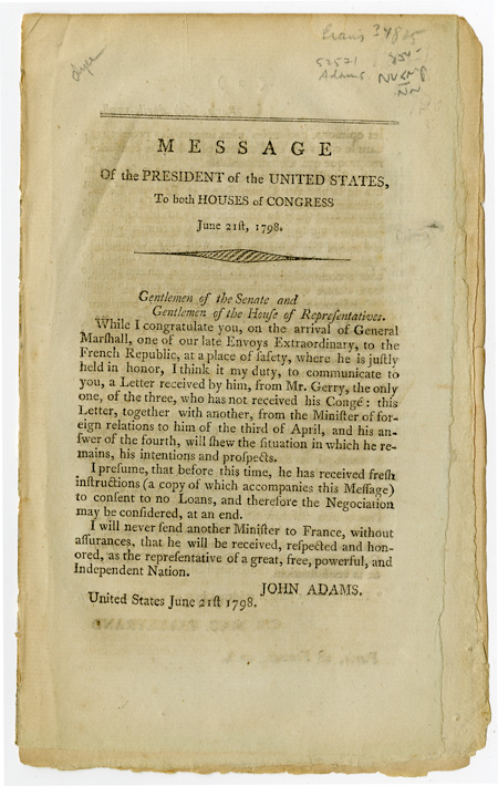 MESSAGE OF THE PRESIDENT OF THE UNITED STATES, TO BOTH HOUSES OF CONGRESS. JUNE 21st, 1798. John Adams, XYZ Affair.