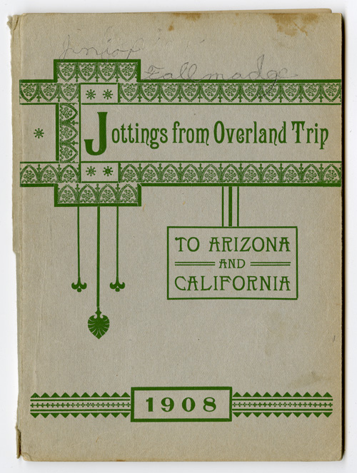 JOTTINGS FROM OVERLAND TRIP TO ARIZONA AND CALIFORNIA. Elizabeth M. Cole.