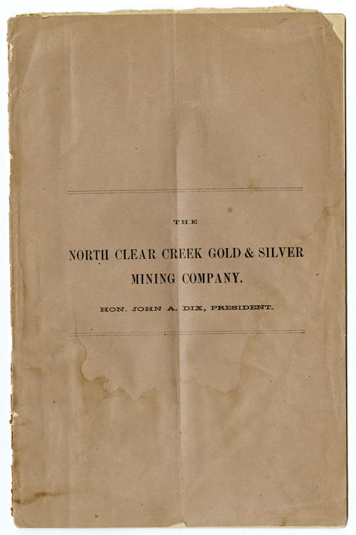 NORTH CLEAR CREEK GOLD & SILVER MINING CO., GILPIN COUNTY, COLORADO TERRITORY. Colorado Mining.