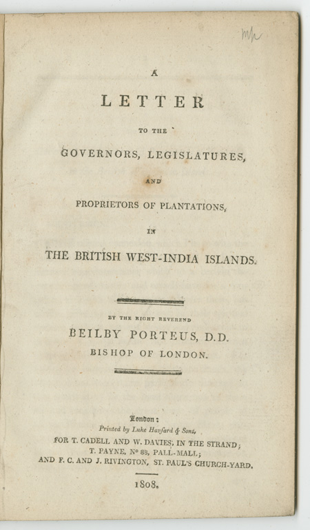 A LETTER TO THE GOVERNORS, LEGISLATURES, AND PROPRIETORS OF PLANTATIONS, IN THE BRITISH WEST-INDIA ISLANDS. Beilby Porteus, Rev.
