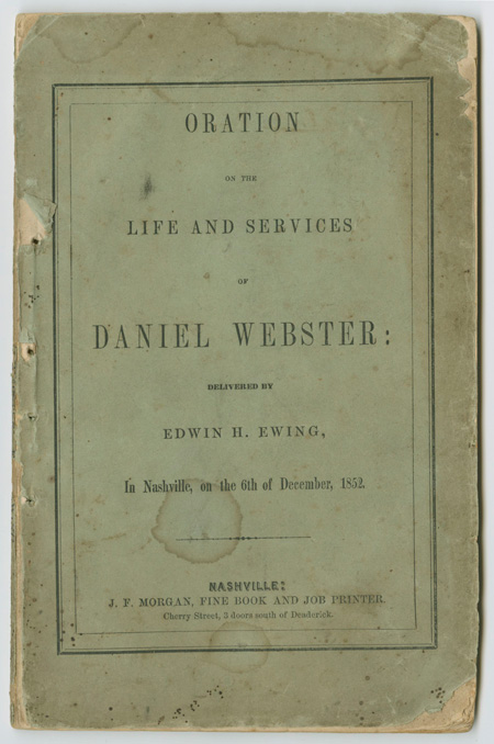 ORATION ON THE LIFE AND SERVICES OF DANIEL WEBSTER. Edwin H. Ewing.