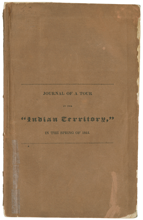 "JOURNAL OF A TOUR IN THE ""INDIAN TERRITORY,"" PERFORMED BY THE ORDER OF THE DOMESTIC COMMITTEE OF THE BOARD OF MISSIONS OF THE PROTESTANT EPISCOPAL CHURCH, IN THE SPRING OF 1844. N. Sayre Harris."