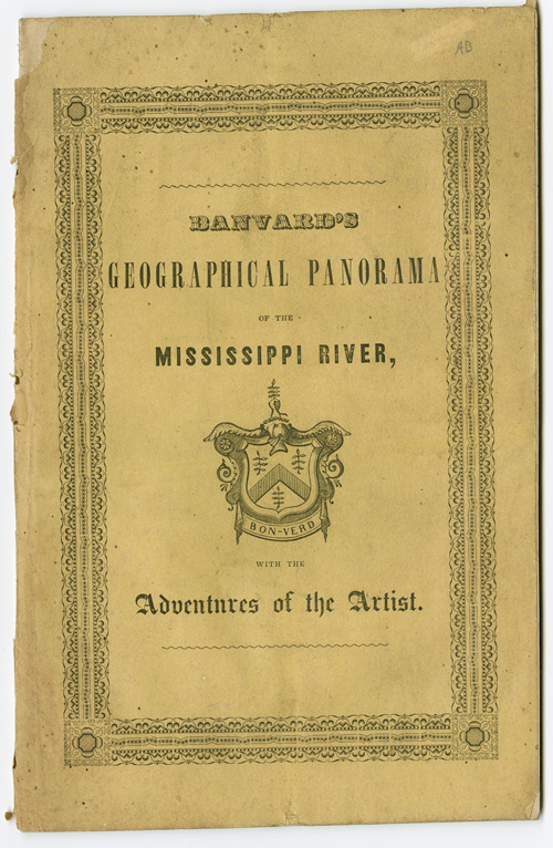 DESCRIPTION OF BANVARD'S PANORAMA OF THE MISSISSIPPI RIVER, PAINTED ON THREE MILES OF CANVAS: EXHIBITING A VIEW OF COUNTRY 1200 MILES IN LENGTH, EXTENDING FROM THE MOUTH OF THE MISSOURI RIVER TO THE CITY OF NEW ORLEANS; BEING BY FAR THE LARGEST PICTURE EVER EXECUTED BY MAN. John Banvard.