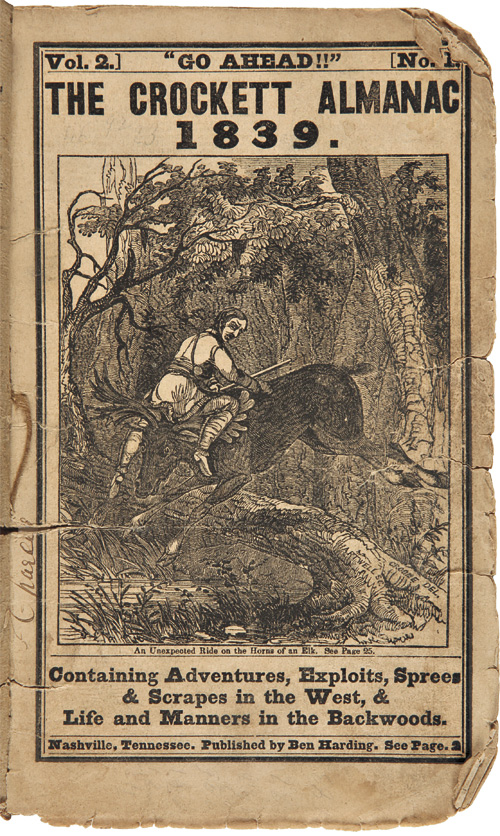 """""""GO AHEAD!!"""" THE CROCKETT ALMANAC 1839. CONTAINING ADVENTURES, EXPLOITS, SPREES & SCRAPES IN THE WEST, & LIFE AND MANNERS IN THE BACKWOOD. Davy Crockett."""