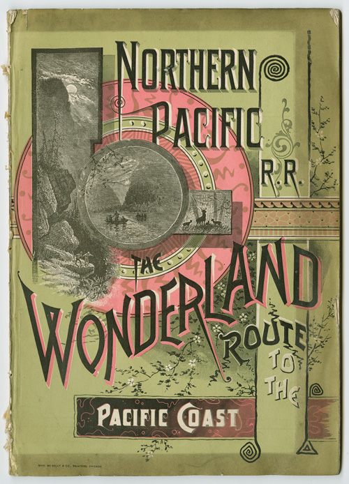 NORTHERN PACIFIC RAILROAD. THE WONDERLAND ROUTE TO THE PACIFIC COAST. 1885. Northern Pacific Railroad.