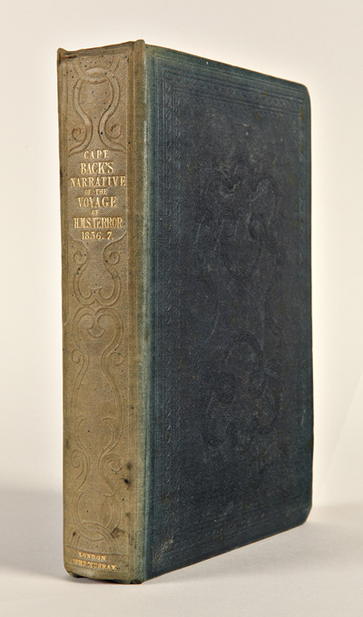 NARRATIVE OF AN EXPEDITION IN H.M.S. TERROR, UNDERTAKEN WITH A VIEW TO GEOGRAPHICAL DISCOVERY ON THE ARCTIC SHORES, IN THE YEARS 1836-37. George Back.
