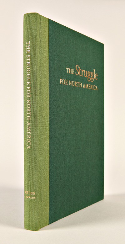 THE STRUGGLE FOR NORTH AMERICA. William S.: Osborn Reese, Terence S.