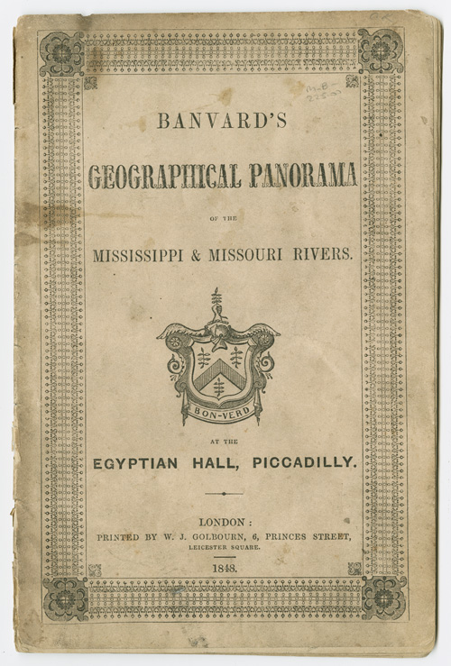 """DESCRIPTION OF BANVARD'S PANORAMA OF THE MISSISSIPPI & MISSOURI RIVERS, EXTENSIVELY KNOWN AS THE """"THREE-MILE PAINTING,"""" EXHIBITING A VIEW OF COUNTRY OVER 3000 MILES IN LENGTH, EXTENDING FROM THE MOUTH OF THE YELLOWSTONE TO THE CITY OF NEW ORLEANS. John Banvard."""