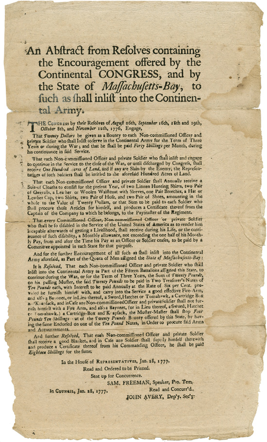 AN ABSTRACT FROM RESOLVES CONTAINING THE ENCOURAGEMENT OFFERED BY THE CONTINENTAL CONGRESS, AND BY THE STATE OF MASSACHUSETTS- BAY, TO SUCH AS SHALL INLIST INTO THE CONTINENTAL ARMY. American Revolution.