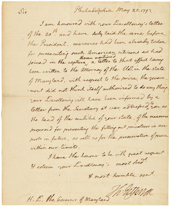 [AUTOGRAPH LETTER, SIGNED, FROM THOMAS JEFFERSON AS SECRETARY OF STATE, TO MARYLAND GOVERNOR THOMAS SIM LEE, REGARDING WASHINGTON'S NEUTRALITY PROCLAMATION, THE SEIZURE OF A BRITISH SHIP IN THE WATERS OFF MARYLAND, AND THE POWERS AND RESPONSIBILITIES OF STATES VERSUS THOSE OF THE FEDERAL GOVERNMENT]. Thomas Jefferson.