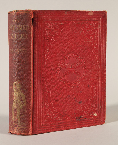 THE REFORMED GAMBLER; OR, THE HISTORY OF THE LATER YEARS OF THE LIFE OF JONATHAN H. GREEN. Jonathan H. Green.