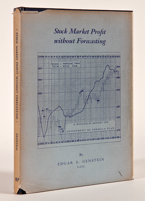 STOCK MARKET PROFIT WITHOUT FORECASTING: A RESEARCH REPORT ON INVESTMENT BY FORMULA PLAN. Edgar S. Genstein.
