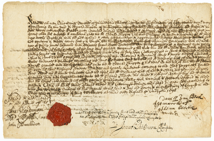 [MANUSCRIPT DOCUMENT, SIGNED, BEING A DEED FOR THE SALE OF PROPERTY IN COLONIAL PHILADELPHIA INVOLVING NOTED MERCHANT AND POLITICIAN, EDWARD SHIPPEN, AND ACKNOWLEDGED BY JONATHAN DICKINSON AS COUNTY COURT CLERK]. Jonathan Dickinson.