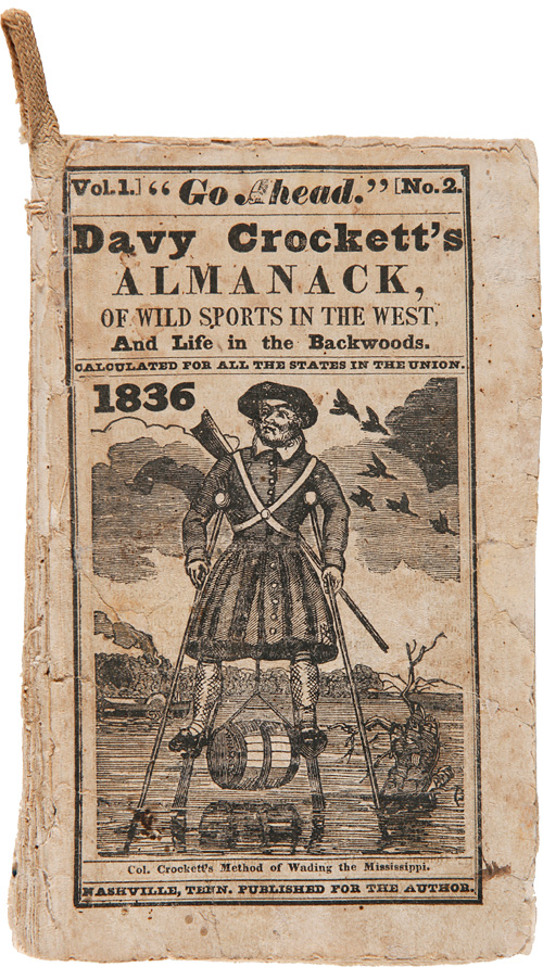 "VOL. 1. NO. 2. ""GO AHEAD."" DAVY CROCKETT'S ALMANACK OF WILD SPORTS IN THE WEST, AND LIFE IN THE BACKWOODS. CALCULATED FOR ALL THE STATES IN THE UNION. 1836. Davy Crockett."