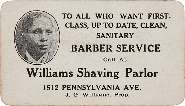 TO ALL WHO WANT FIRST-CLASS, UP-TO-DATE, CLEAN, SANITARY BARBER SERVICE CALL AT WILLIAMS SHAVING PARLOR...[caption title]. African Americana, J. G. Williams.