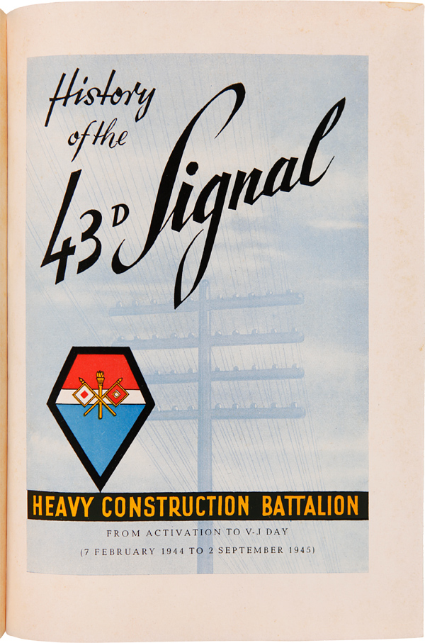 HISTORY OF THE 43d SIGNAL HEAVY CONSTRUCTION BATTALION FROM ACTIVATION TO V-J DAY (7 FEBRUARY 1944 TO 2 SEPTEMBER 1954). African Americana, World War II.