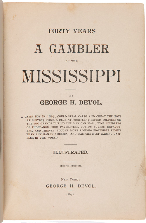 FORTY YEARS A GAMBLER ON THE MISSISSIPPI. George H. Devol.