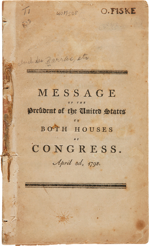 MESSAGE OF THE PRESIDENT...TO BOTH HOUSES OF CONGRESS. APRIL 3d, 1798. XYZ Affair.