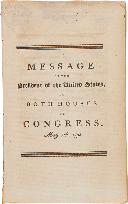 MESSAGE OF THE PRESIDENT...TO BOTH HOUSES OF CONGRESS. MAY 4th, 1798. John Adams.