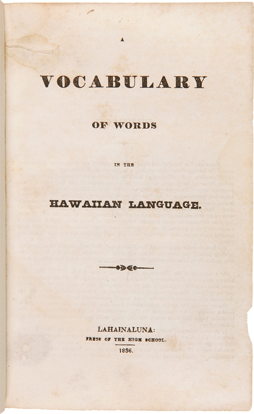 A VOCABULARY OF WORDS IN THE HAWAIIAN LANGUAGE. Lorrin Andrews.