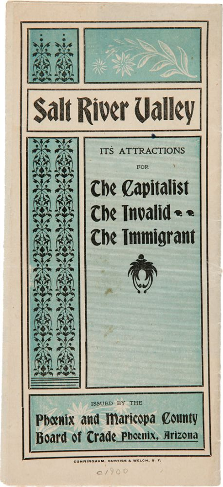 SALT RIVER VALLEY ITS ATTRACTIONS FOR THE CAPITALIST THE INVALID THE IMMIGRANT [wrapper title]. Arizona.