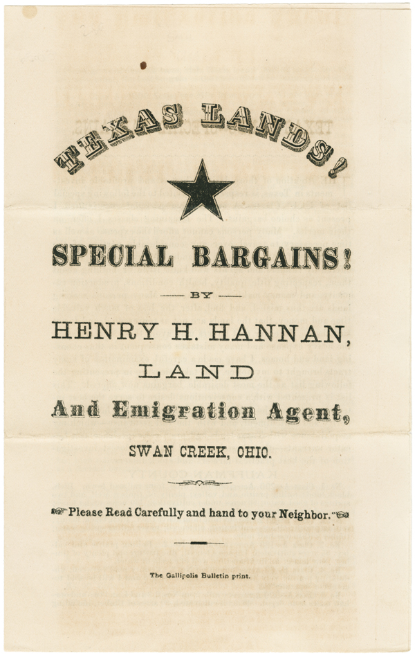 TEXAS LANDS! SPECIAL BARGAINS! BY HENRY H. HANNAN, LAND AND EMIGRATION AGENT, SWAN CREEK, OHIO. Texas, Henry Hannan.