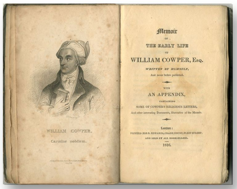 MEMOIR OF THE EARLY LIFE OF WILLIAM COWPER, ESQ. WRITTEN BY HIMSELF, AND NEVER BEFORE PUBLISHED. WITH AN APPENDIX CONTAINING SOME OF COWPER'S RELIGIOUS LETTERS, AND OTHER INTERESTING DOCUMENTS, ILLUSTRATIVE OF THE MEMOIR. William Cowper.