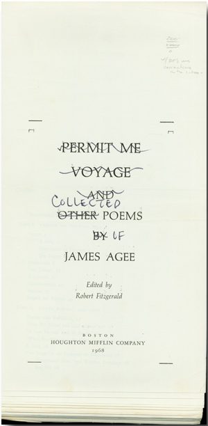 PERMIT ME VOYAGE AND OTHER POEMS [altered to: THE COLLECTED POEMS OF....]. James Agee.