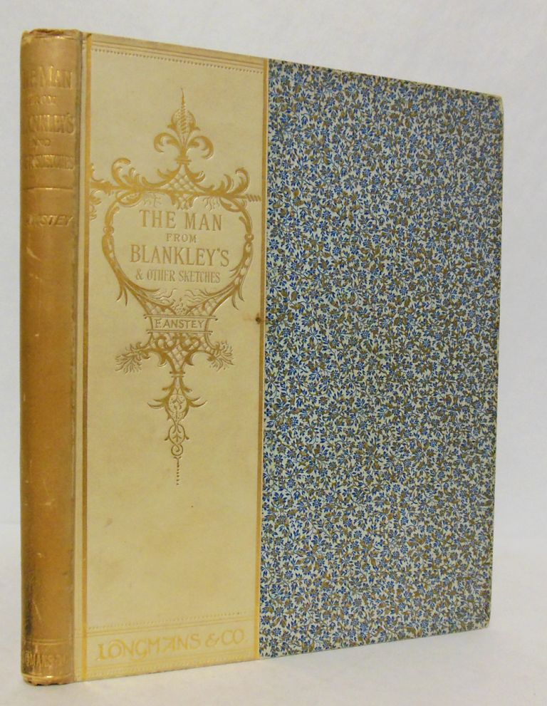 """THE MAN FROM BLANKLEY'S AND OTHER SKETCHES [REPRINTED FROM """"PUNCH""""]. F. Anstey, pseud. of Thomas Anstey Guthrie."""