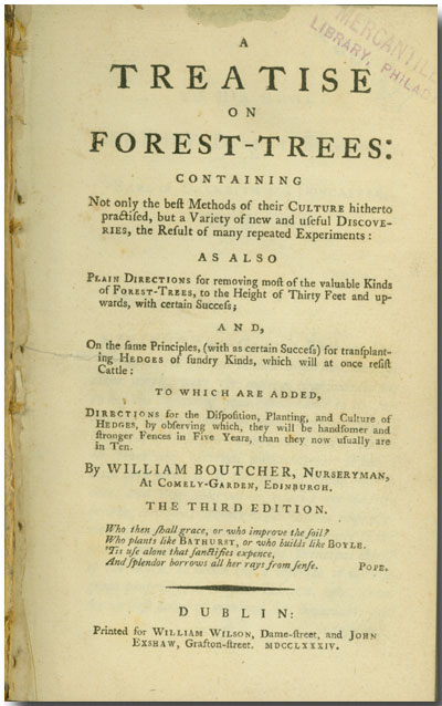 A TREATISE ON FOREST-TREES: CONTAINING NOT ONLY THE BEST METHODS OF THEIR CULTURE HITHERTO PRACTISED, BUT A VARIETY OF NEW AND USEFUL DISCOVERIES, THE RESULT OF MANY REPEATED EXPERIMENTS ... [etc]. William Boutcher.
