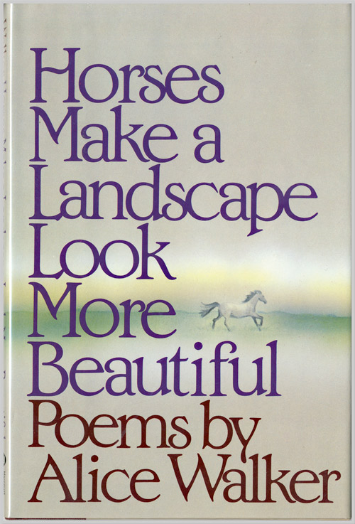 Horses Make a Landscape Look More Beautiful, Alice Walker