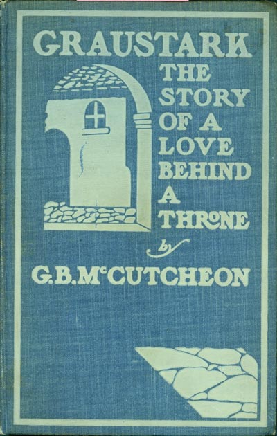 GRAUSTARK THE STORY OF A LOVE BEHIND A THRONE. George Barr McCutcheon.