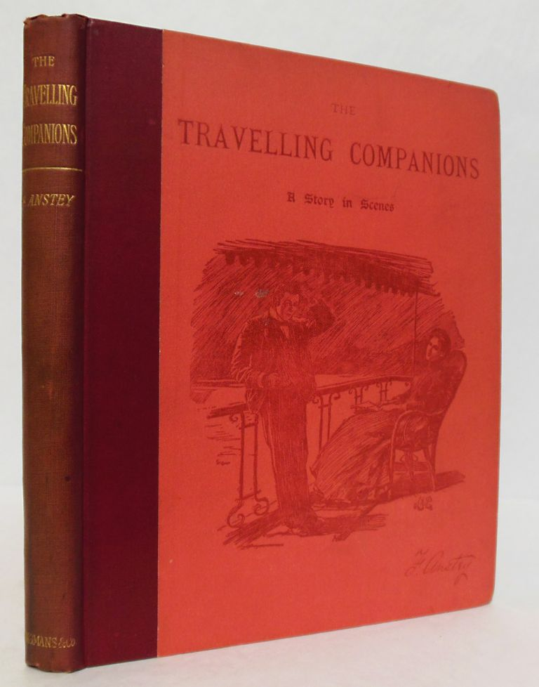 """THE TRAVELLING COMPANIONS A STORY IN SCENES [REPRINTED FROM """"PUNCH""""]. F. Anstey, pseud. of Thomas Anstey Guthrie."""