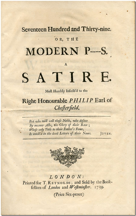 SEVENTEEN HUNDRED AND THIRTY-NINE. OR, THE MODERN P----S. A SATIRE. MOST HUMBLY INSCRIB'D TO THE RIGHT HONORABLE EARL OF CHESTERFIELD. Anonymous Verse - 18th Century.