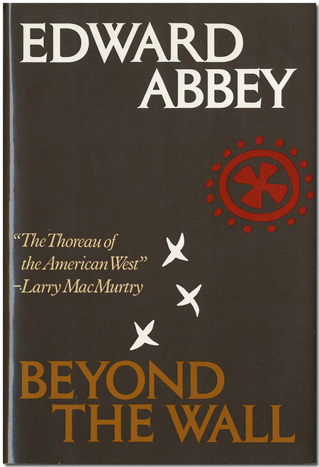 BEYOND THE WALL ESSAYS FROM THE OUTSIDE. Edward Abbey.
