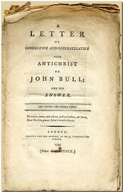 A LETTER OF CONDOLENCE AND CONGRATULATION FROM ANTICHRIST TO JOHN BULL; AND THE ANSWER. Anonymous.