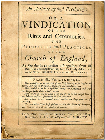 AN ANTIDOTE AGAINST PRESBYTERY; OR, A VINDICATION OF THE RITES AND CEREMONIES, THE PRINCIPLES AND PRACTICES OF THE CHURCH OF ENGLAND. Church of England, Anonymous.