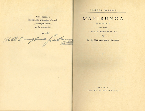 MAPIRUNGA ... WITH EXPLANATORY PREFACE. Gustavo Barroso, R. B. Cunninghame Graham, trans.