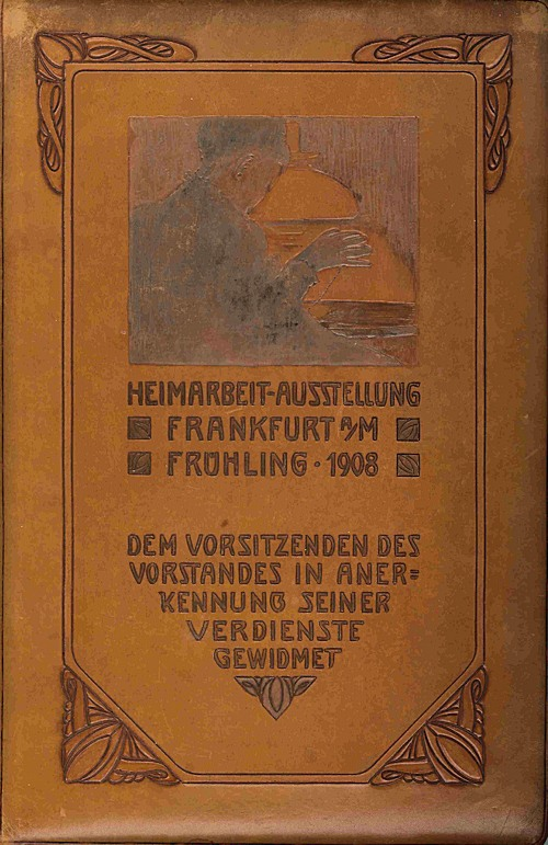 HEIMARBEIT-AUSSTELLUNG FRANKFURT A/M FRÜHLING 1908 [binding caption title], Binding and Calligraphy.