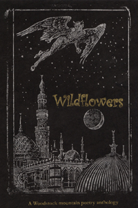 WILDFLOWERS A WOODSTOCK MOUNTAIN POETRY ANTHOLOGY VOLUME VII. Anthology - Serial.