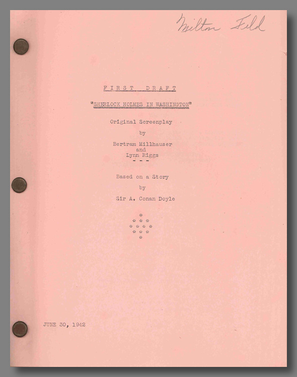 "FIRST DRAFT ""SHERLOCK HOLMES IN WASHINGTON"" ORIGINAL SCREENPLAY ... BASED ON A STORY BY SIR. A...."