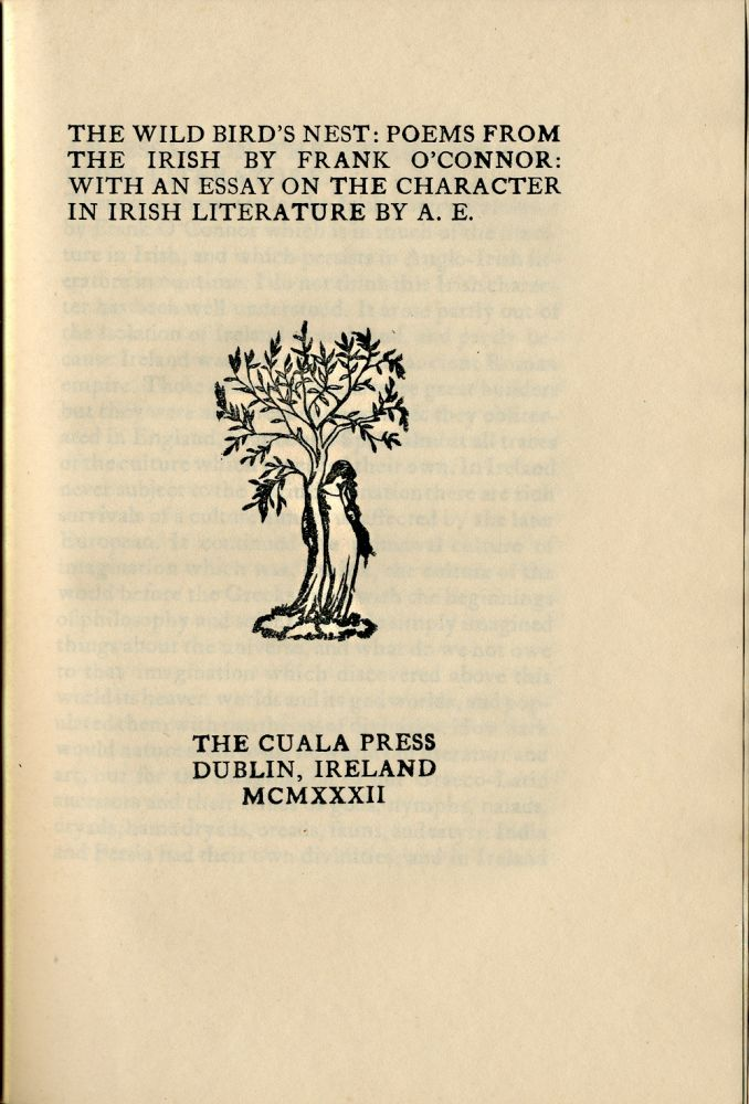 THE WILD BIRD'S NEST: POEMS FROM THE IRISH BY ... WITH AN ESSAY ON THE CHARACTER IN IRISH LITERATURE BY A.E. Frank O'Connor, George Russell, trans.