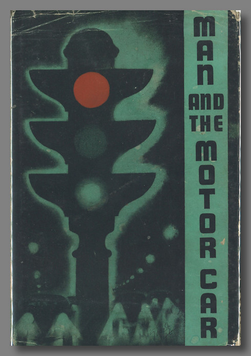 MAN AND THE MOTOR CAR. Automobiles, Albert W. Whitney, ed.