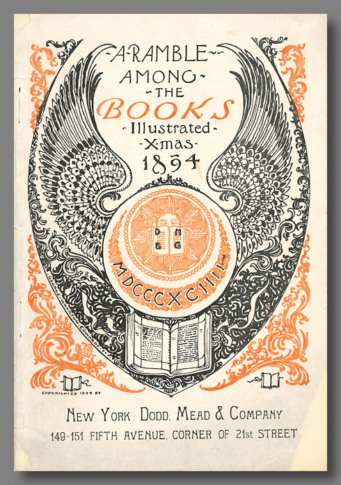 A RAMBLE AMONG THE BOOKS - ILLUSTRATED - XMAS - 1894. Mead Dodd, Company.