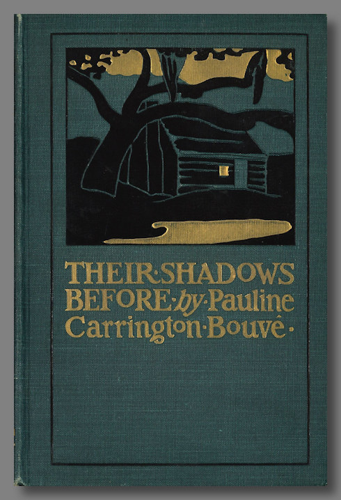 THEIR SHADOWS BEFORE A STORY OF THE SOUTHAMPTON INSURRECTION. Pauline Carrington Bouvé.