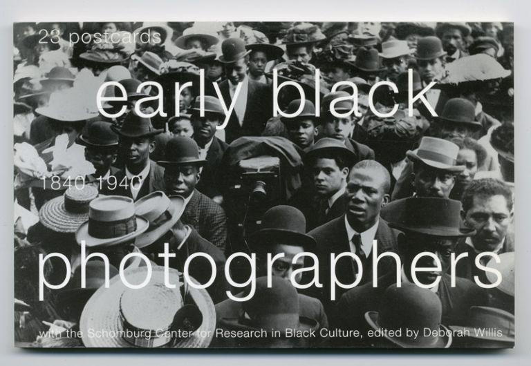 EARLY BLACK PHOTOGRAPHERS 1840-1940. African-American Photographers, Deborah Willis, ed.