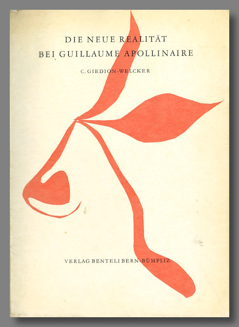 DIE NEUE REALITAT BEI GUILLAUME APOLLINAIRE. Guillaume Apollinaire, C. Giedion-Welcker.