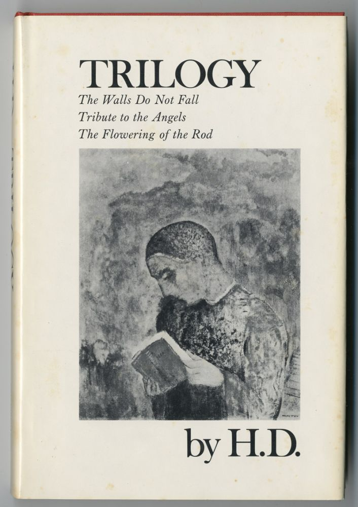 """TRILOGY THE WALLS DO NOT FALL TRIBUTE TO THE ANGELS THE FLOWERING OF THE ROD. By """"H.D."""" Hilda Doolittle."""